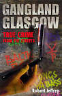 Gangland Glasgow: True Crime from the Streets by Robert Jeffrey (Paperback, 2002)