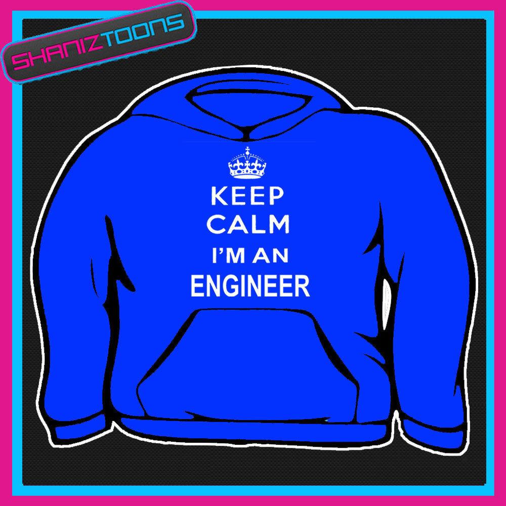 KEEP CALM I'M AN ENGINEER ADULTS MENS LADIES HOODIE HOODY GIFT