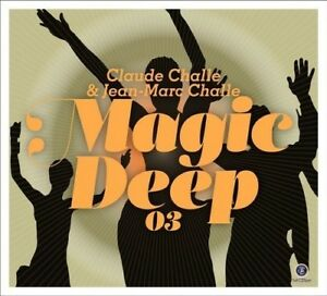 CLAUDE-CHALLE-amp-JEAN-MARC-CHALLE-MAGIC-DEEP-03-2-CD-NEU