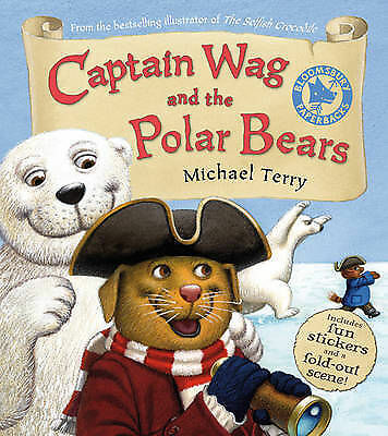 1 of 1 - Captain Wag and the Polar Bears, Terry, Michael, Very Good Book