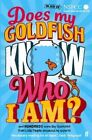 Does My Goldfish Know Who I am?: And Hundreds More Big Questions from Little People Answered by Experts by Gemma Elwin Harris (Paperback, 2014)