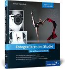 Fotografieren im Studio von Michael Papendieck (2013, Gebundene Ausgabe)