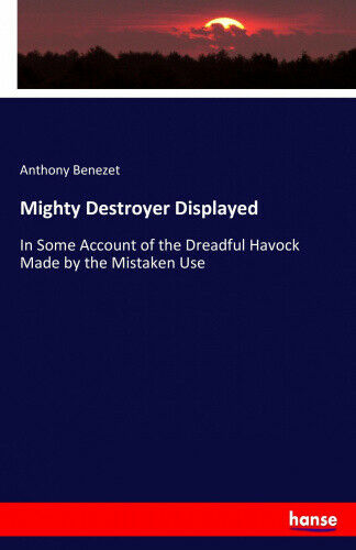 Mighty Destroyer Displayed by Benezet, Anthony.