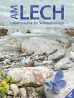 Am Lech von Eberhard Pfeuffer (2015, Gebundene Ausgabe)