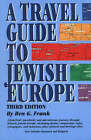 A Travel Guide to Jewish Europe by Ben G. Frank (Paperback, 2000)