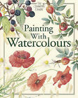 Painting with Watercolours by Top That! Publishing Ltd (Hardback, 2006)
