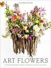 Art Flowers: Contemporary Floral Designs and Installations by Olivier Dupon (Hardback, 2014)