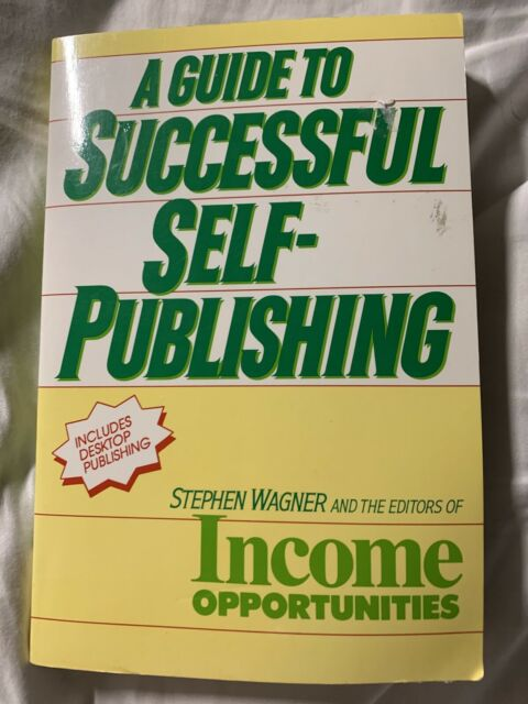 Guide to Successful Self-Publishing by Stephen Wagner (1992, Trade Paperback)