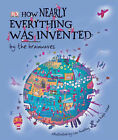 How Nearly Everything Was Invented by the Brainwaves by Lisa Swerling, Ralph Lazar, Roger Bridgman (Hardback, 2006)