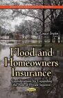 Flood & Homeowners Insurance: Considerations for Expanding the Role of Private Insurers by Nova Science Publishers Inc (Paperback, 2014)