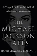 The Michael Jackson Tapes : A Tragic Icon Reveals His Soul in Intimate Conversation by Shmuley Boteach (2009, Hardcover)