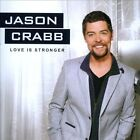 Love Is Stronger by Jason Crabb (CD, 2013, Gaither Music Group)