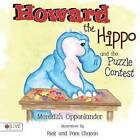 Howard the Hippo and the Puzzle Contest by Oppenlander Meredith (Paperback / softback, 2016)