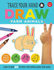 Trace Your Hand & Draw: Farm Animals by Maite Balart (Paperback, 2016)