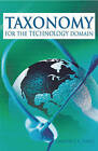 Taxonomy for the Technology Domain by Lawrence A. Tomel (Hardback, 2005)
