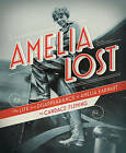 Amelia Lost: The Life and Disappearance of Amelia Earhart by Candace Fleming (Hardback)