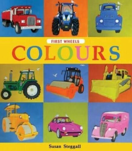 1 of 1 - Steggall, Susan, First Wheels: Colours, Very Good Book