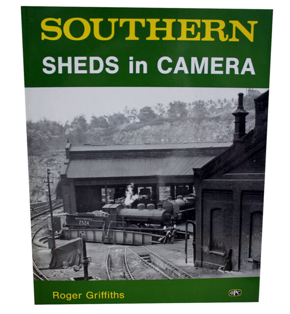 Southern Sheds in Camera by Roger Griffiths (Hardback, 1989)