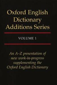 Oxford-English-Dictionary-Additions-Series-Volume-1-additions-Vol-1-by-NEW-B