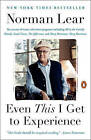 Even This I Get to Experience by Norman Lear (Paperback, 2015)