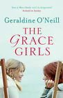 The Grace Girls by Geraldine O'Neill (Paperback, 2005)