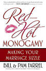 Red-hot Monogamy: Making Your Marriage Sizzle by Pam Farrel, Bill Farrel (Paperback, 2006)