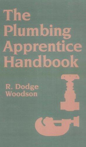 The Plumbing Apprentice Handbook by Woodson, R. Dodge