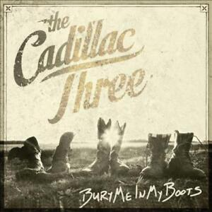 THE-CADILLAC-THREE-BURY-ME-IN-MY-BOOTS-NEW-CD