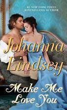 Make Me Love You: A Novel by Lindsey, Johanna