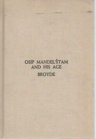 Osip Mandelstam and His Age Hardcover Steven Broyde