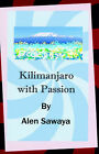 Kilimanjaro with Passion by Sawaya Sawaya (Hardback, 2006)