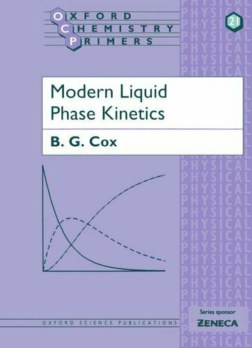 Modern Liquid Phase Kinetics (Oxford Chemistry Primers) by Cox, B. G. Paperback