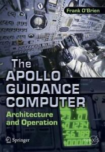 The-Apollo-Guidance-Computer-Architecture-and-Operation-by-Frank-O-039-Brien