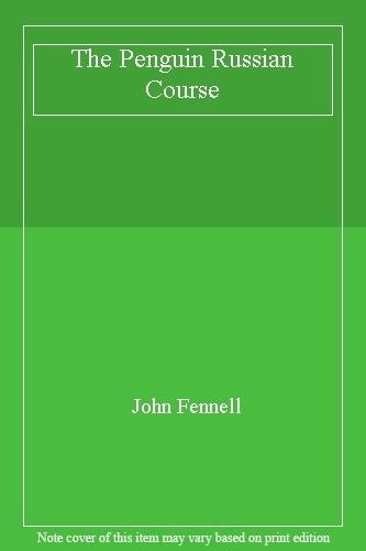 The Penguin Russian Course,John Fennell