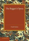 The Beggar's Opera: Its Predecessors and Successors by Frank Kidson (Paperback, 2014)