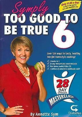 Symply Too Good to be True 6 WITH AUDIO VIDEO DISC Annette Sym LOW FAT RECIPES