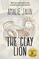 The Clay Lion: The Clay Lion by Amalie Jahn (2013, Paperback)
