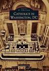 Catholics in Washington D.C. by Christina Cox (Paperback / softback, 2015)