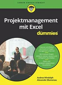 Projektmanagement mit Excel f�r Dummies (F�r Dummies) by Blumenau, Alexander The