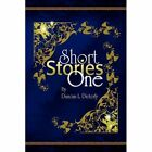 Short Stories One 9781436302203 by Duncan L Dieterly Hardback