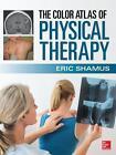 The Color Atlas of Physical Therapy von Eric Shamus (2015, Gebundene Ausgabe)