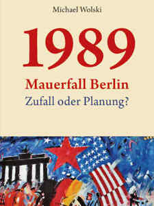 Buch-von-Michael-Wolski-1989-Mauerfall-Berlin-Zufall-oder-Planung-frei-Haus