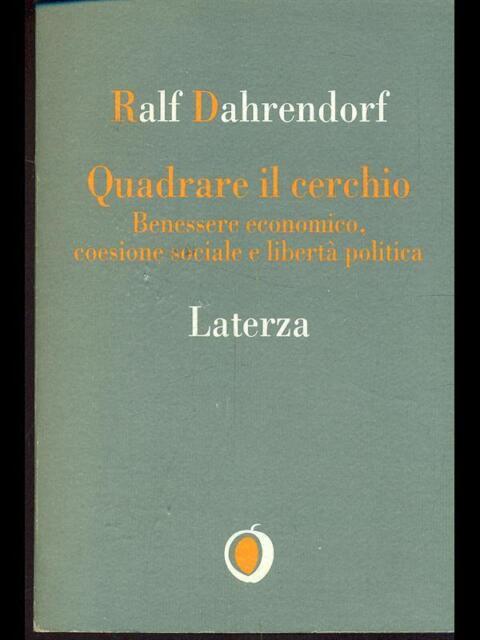 QUADRARE IL CERCHIO  RALF DAHRENDORF LATERZA 2006 IL NOCCIOLO