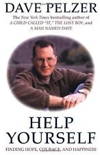 Help Yourself : Finding Hope, Courage, and Happiness by Dave Pelzer (2001, Paperback)