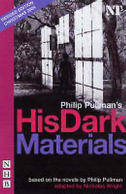 1 of 1 - His Dark Materials by Nicholas Wright, Philip Pullman (Paperback, 2004)