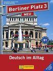 """Berliner Platz 3 NEU - Lehr- und Arbeitsbuch 3 mit 2 Audio-CDs und """"Im Alltag EXTRA"""" von Theo Scherling, Lutz Rohrmann, Paul Rusch, Christiane Lemcke und Ralf Sonntag (2013, Taschenbuch)"""