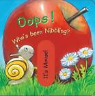 Oops! Who's Been Nibbling? by Barron's Educational Series (Board book, 2016)
