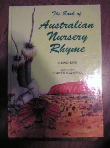 1 of 1 - The Book of Australian Nursery Rhyme By Bindi-Bindi,Heather Blackstock