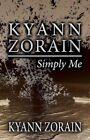 Kyann Zorain: Simply Me by Kyann Zorain (Paperback / softback, 2011)