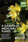 A Garden of Medicinal Plants by Anthony Dayan, Dr. Henry Oakeley, Jane Knowles, Michael De Swiet (Paperback, 2015)